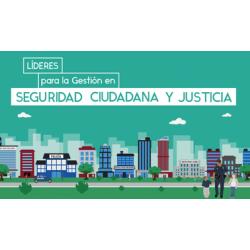 Líderes para la Gestión en Seguridad Ciudadana y Justicia